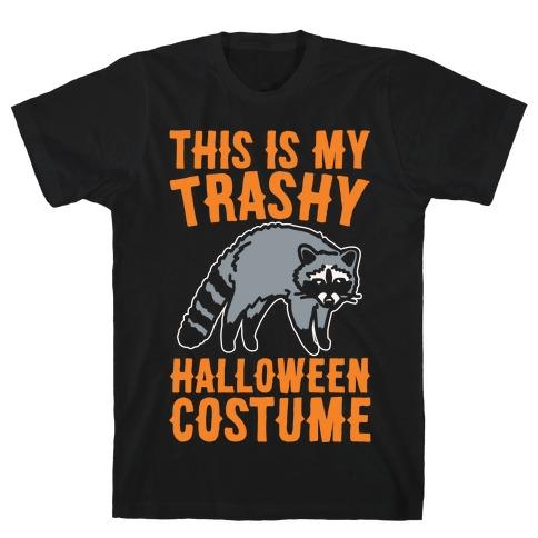 This Is My Trashy Halloween Costume Raccoon White Print T-Shirt