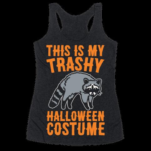 This Is My Trashy Halloween Costume Raccoon White Print Racerback Tank Top