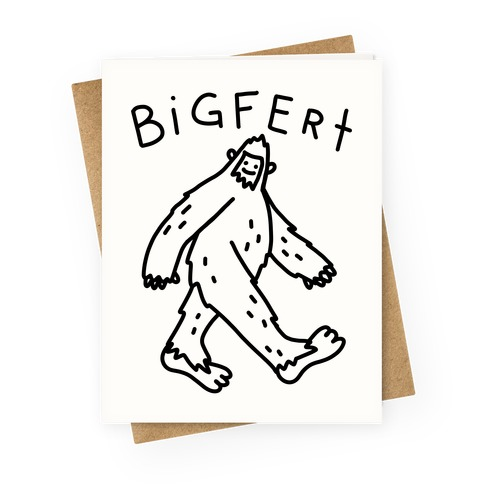 Derpy Bigfert Sasquatch Greeting Card