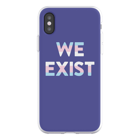We Exist Transgender Phone Flexi-Case