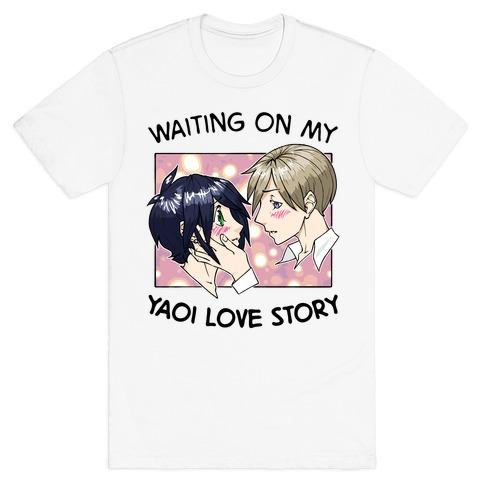 Waiting On My Yaoi Love Story T-Shirt