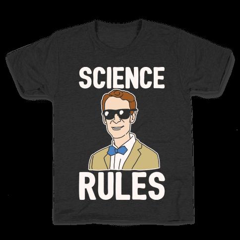 Science Rules White Print Kids T-Shirt
