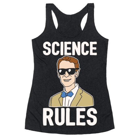 Science Rules White Print Racerback Tank Top