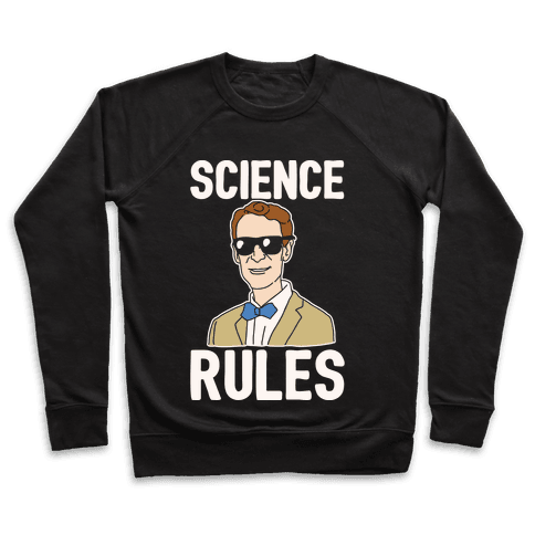 Science Rules White Print Pullover