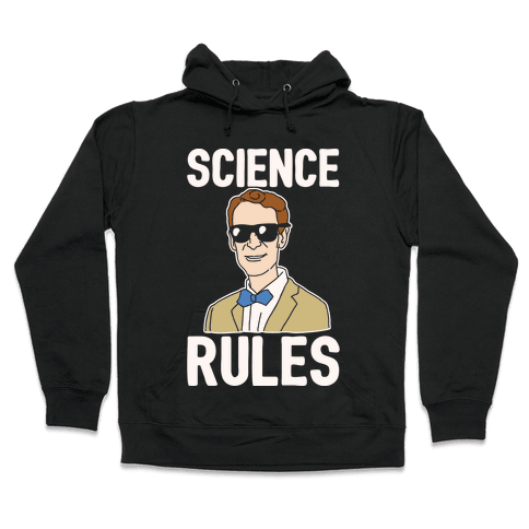 Science Rules White Print Hooded Sweatshirt