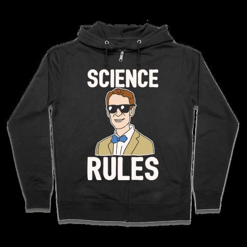 Science Rules White Print Zip Hoodie