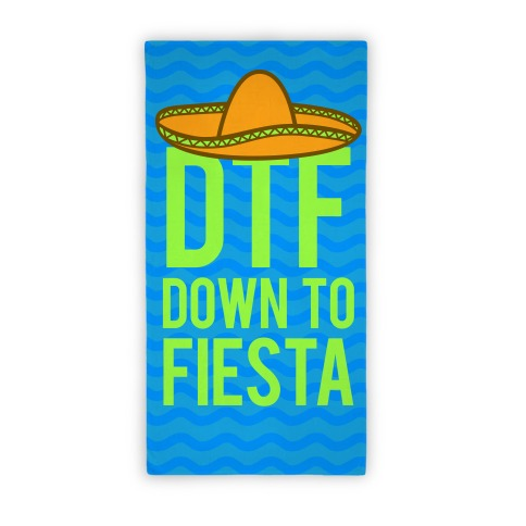 DTF Down TO Fiesta Beach Towel Beach Towel