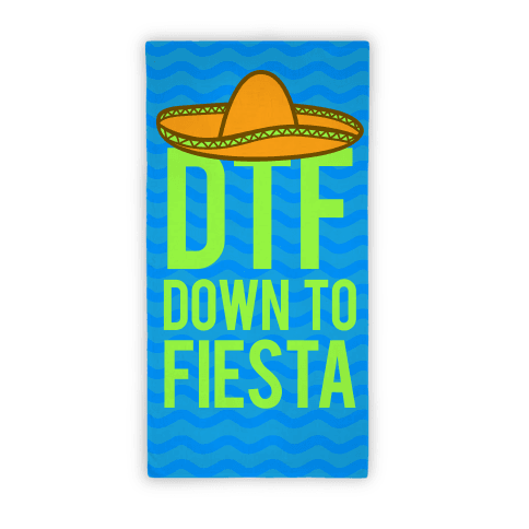 DTF Down TO Fiesta Beach Towel