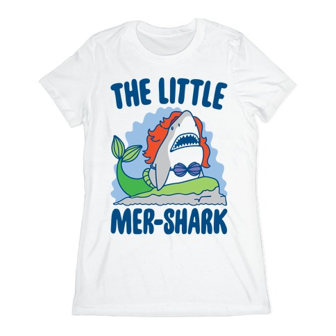 The Little Mer-Shark Parody Womens T-Shirt