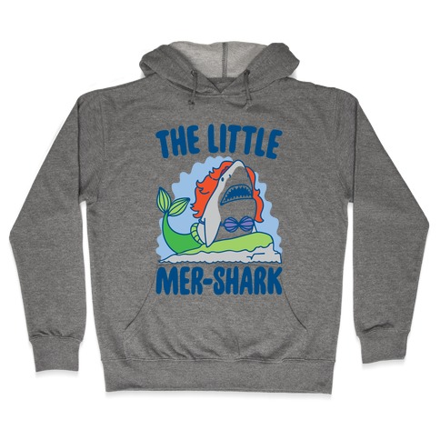 The Little Mer-Shark Parody Hooded Sweatshirt