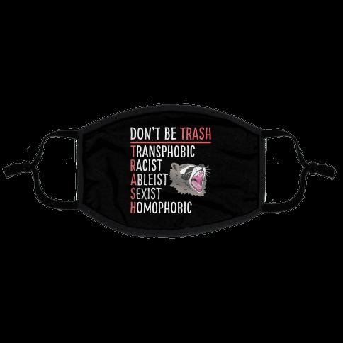 Don't Be TRASH Flat Face Mask