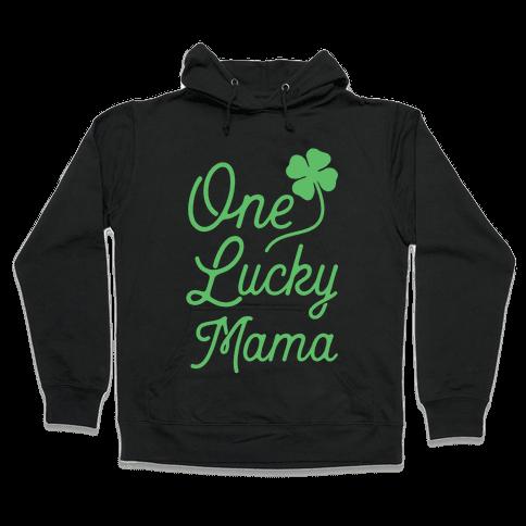 One Lucky Mama Hooded Sweatshirt