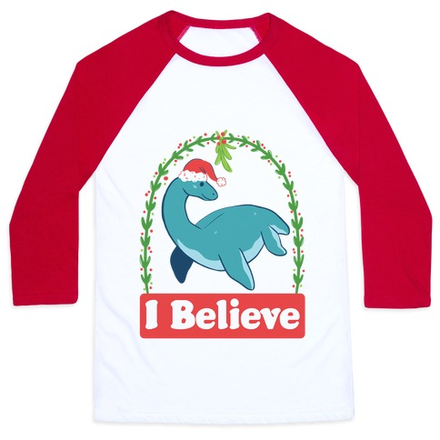 I Believe - Christmas Nessie  Baseball Tee