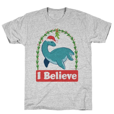 I Believe - Christmas Nessie T-Shirt