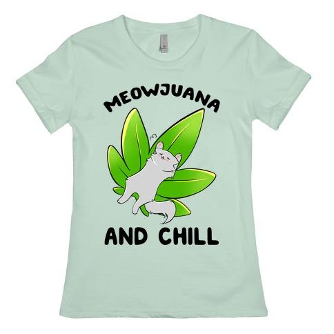 Meowjuana And Chill Womens T-Shirt