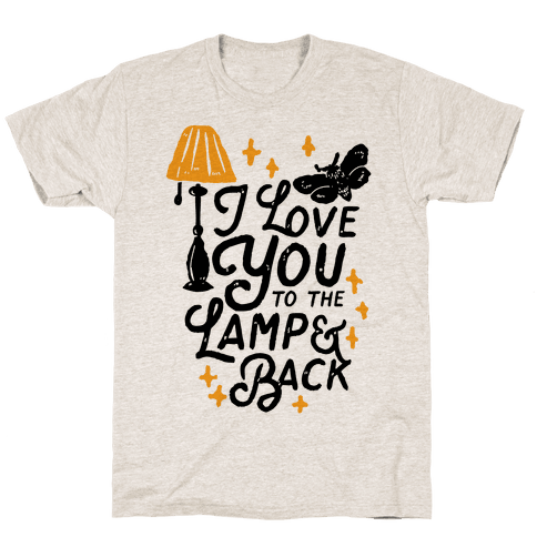 I Love You to the Lamp and Back Mens T-Shirt