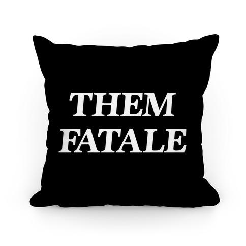 Them Fatale Pillow