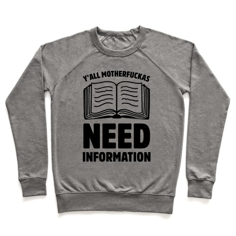 Y'all MotherF***as Need Information Pullover
