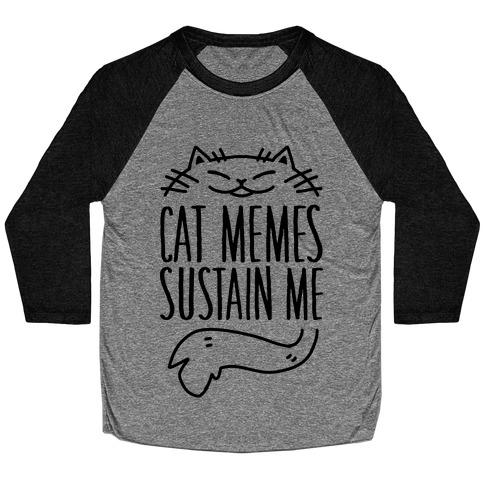 Cat Memes Sustain Me Baseball Tee