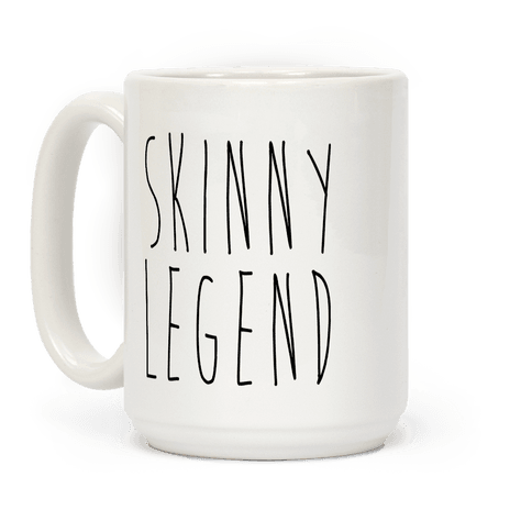 Skinny Legend  Coffee Mug