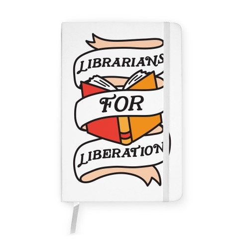 Librarians For Liberation Notebook