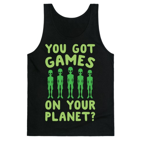 You Got Games On Your Planet White Print Tank Top