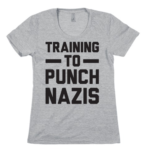 Training To Punch Nazis Womens T-Shirt