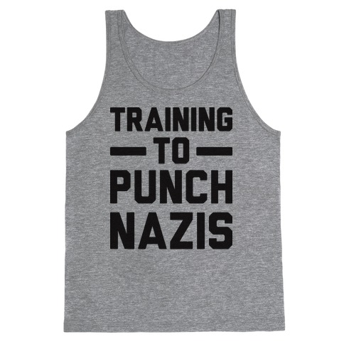 Training To Punch Nazis Tank Top