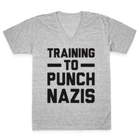 Training To Punch Nazis V-Neck Tee Shirt