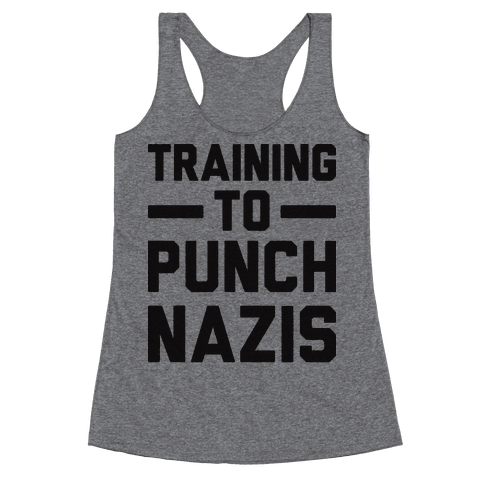Training To Punch Nazis Racerback Tank Top