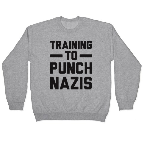 Training To Punch Nazis Pullover