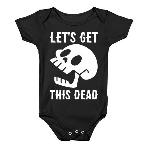 Let's Get This Dead Baby Onesy