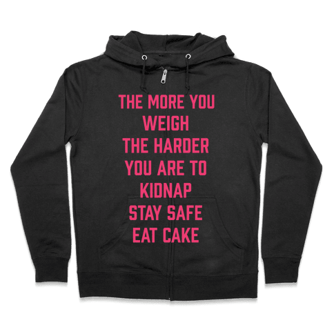Stay Safe Eat Cake Zip Hoodie
