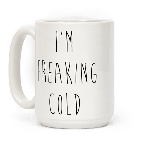 I'm Freaking Cold Coffee Mug