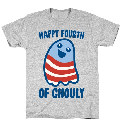 Happy Fourth of Ghouly T-Shirt