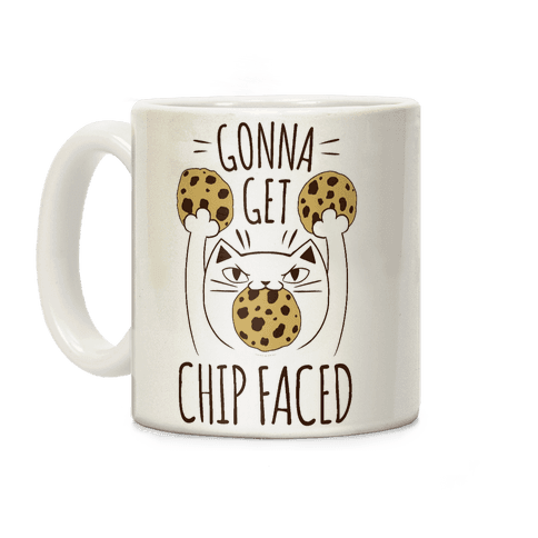 Gonna Get Chip Faced Coffee Mug