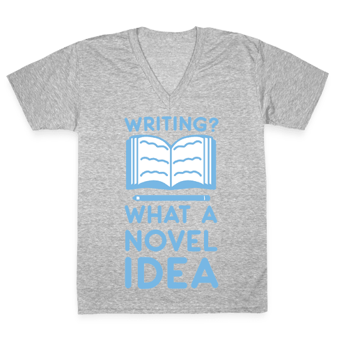 Writing? What a Novel Idea! V-Neck Tee Shirt