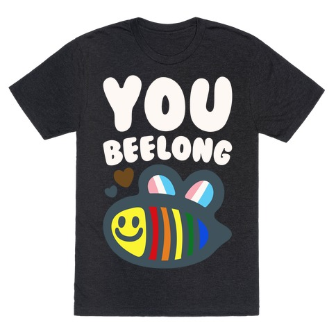 You Beelong Gay Pride White Print T-Shirt