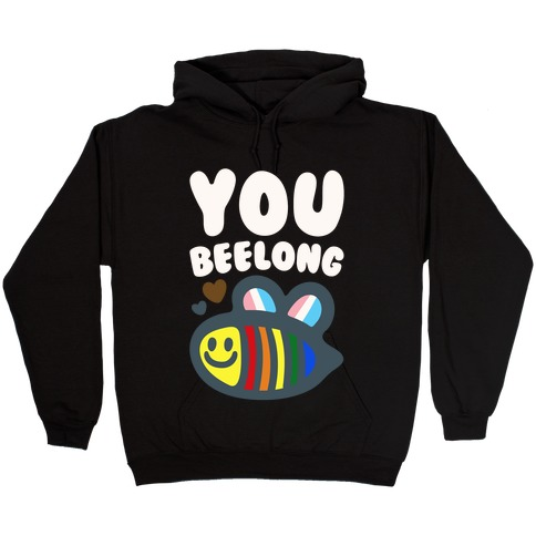 You Beelong Gay Pride White Print Hooded Sweatshirt