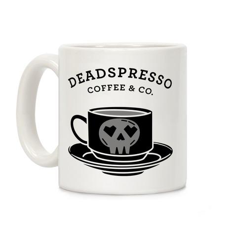 Deadspresso  Coffee Mug