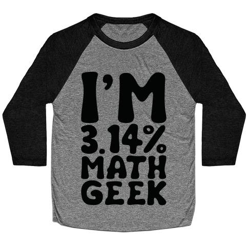 I'm 3.14% Math Geek Baseball Tee