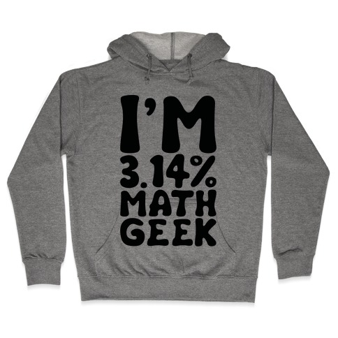 I'm 3.14% Math Geek Hooded Sweatshirt