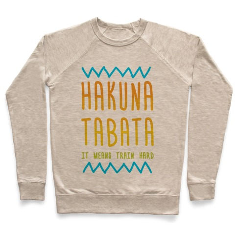 Hakuna Tabata Pullover