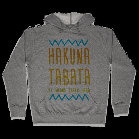 Hakuna Tabata Hooded Sweatshirt
