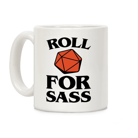 Roll For Sass D & D Parody Coffee Mug