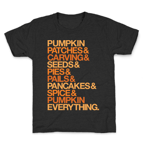 Pumpkin Patches & Carving & Pumpkin Everything White Print Kids T-Shirt