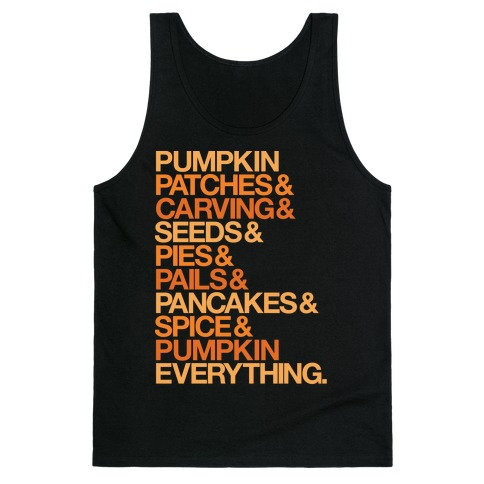 Pumpkin Patches & Carving & Pumpkin Everything White Print Tank Top