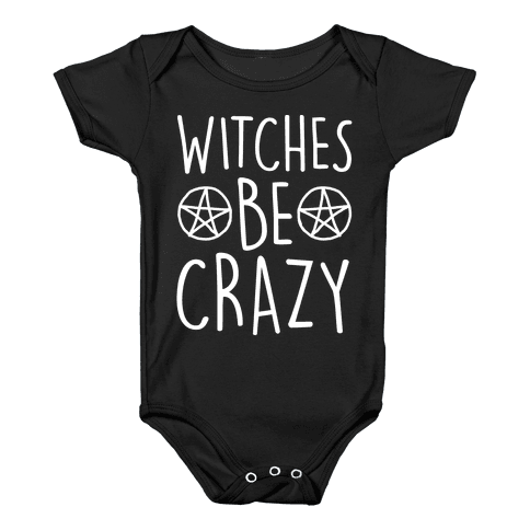 Witches Be Crazy Baby Onesy