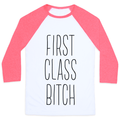 First Class Bitch Baseball Tee