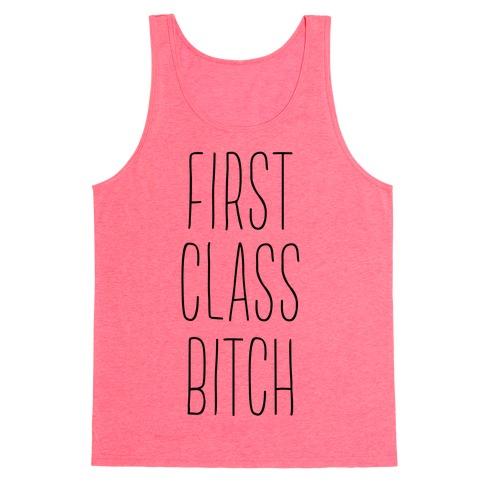 First Class Bitch Tank Top